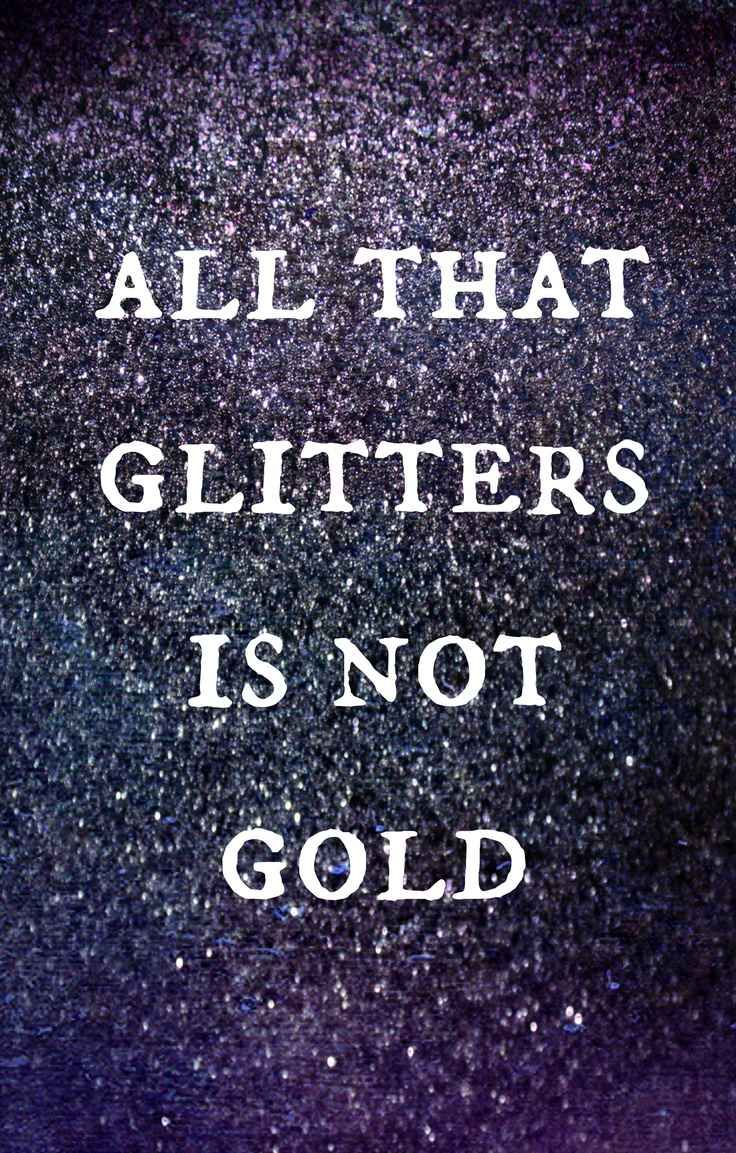 not all that glitters is gold - 736×1153