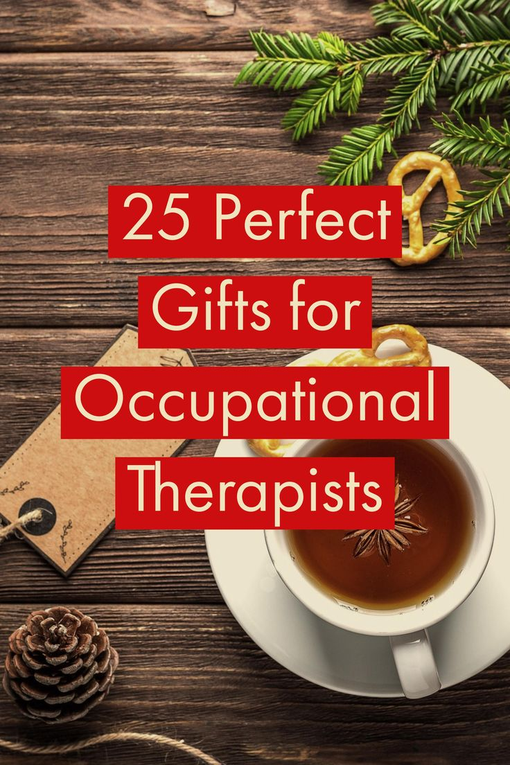 25 perfect gifts for every occupational therapist on your