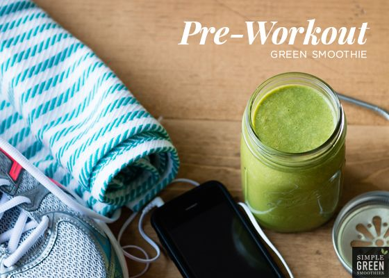 The Perfect Pre-Workout Green Smoothie Recipe - Simple Green Smoothies