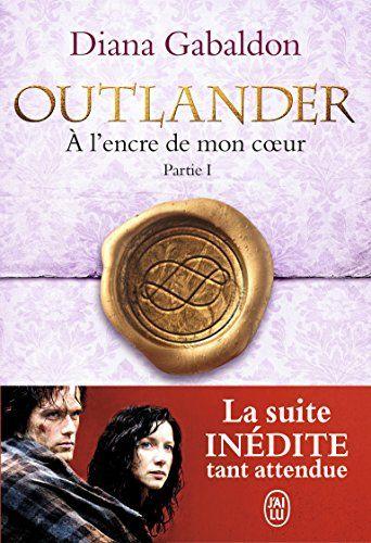 Où le fier héros Jamie se comporte d'une façon indigne, méprisable et cruelle... Outlander, Tome 8 : A l'encre de mon cœur : Partie 1. D. Gabaldon.