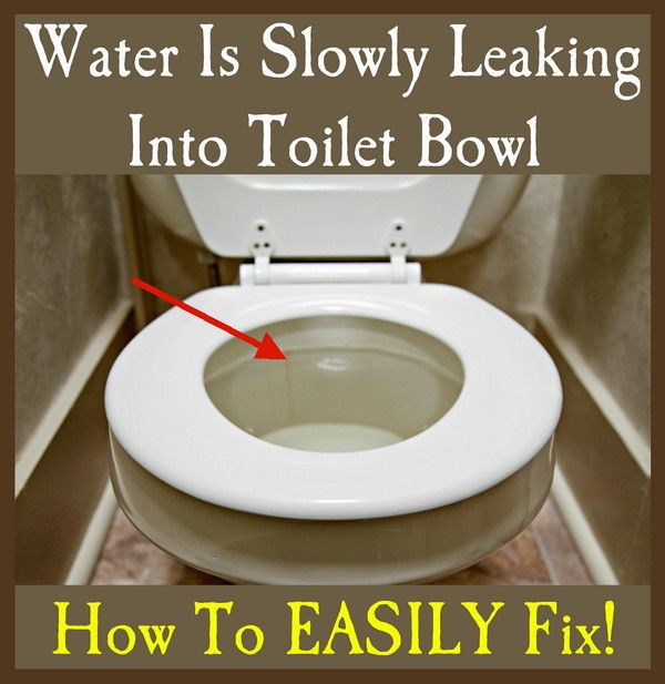 Water Is Slowly Leaking Into Toilet Bowl – How To Fix