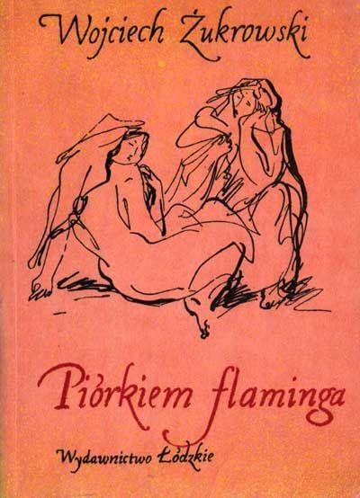 """""""Piórkiem flaminga"""" Wojciech Żukrowski - w.bibliotece.pl"""
