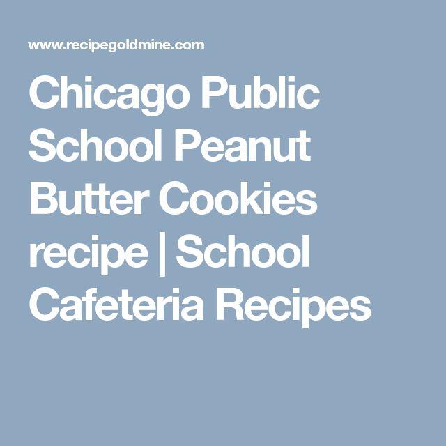 Chicago Public School Peanut Butter Cookies recipe | School Cafeteria Recipes
