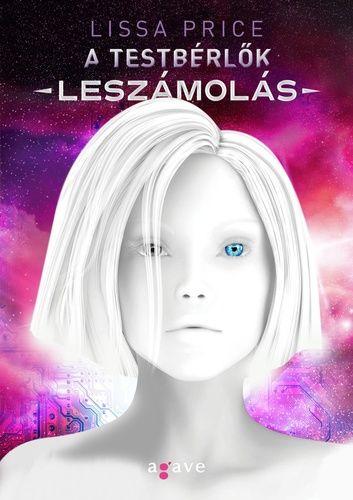 Lissa Price: A testbérlők – Leszámolás