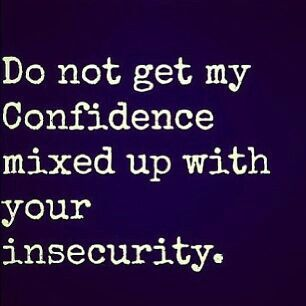 amen. i think insecure women hate to see a confident woman. like how dare I think I'm the shit? well cuz I am.