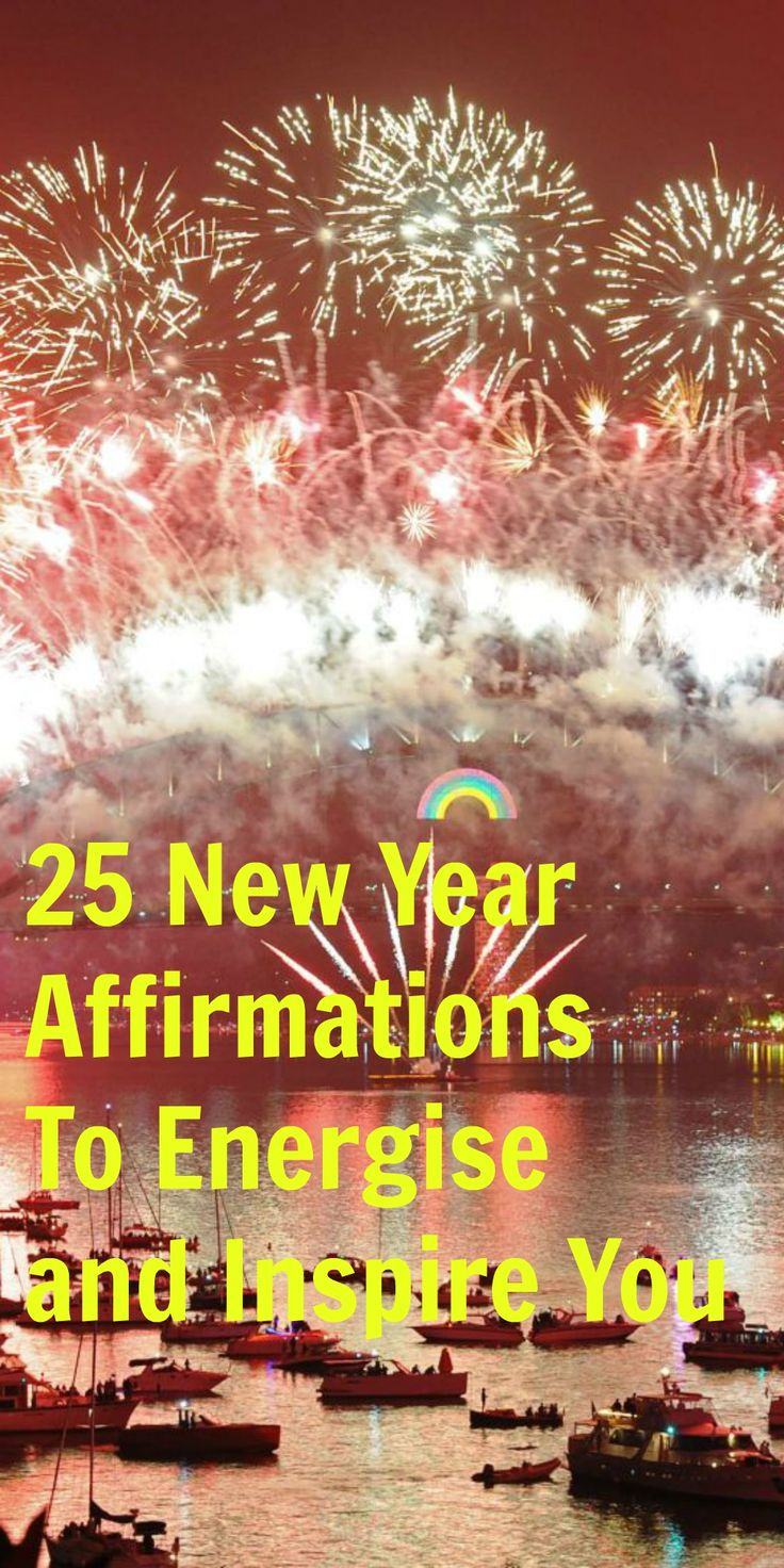 25 New Year Affirmations To Energize and Inspire You