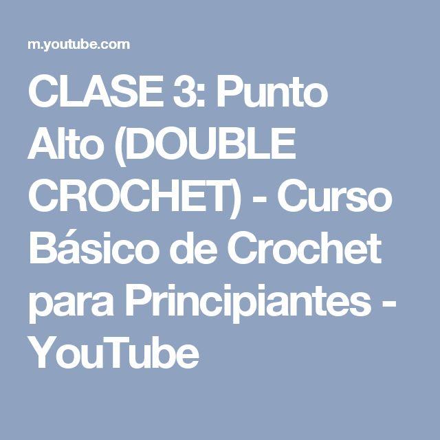 CLASE 3: Punto Alto (DOUBLE CROCHET) - Curso Básico de Crochet para Principiantes - YouTube