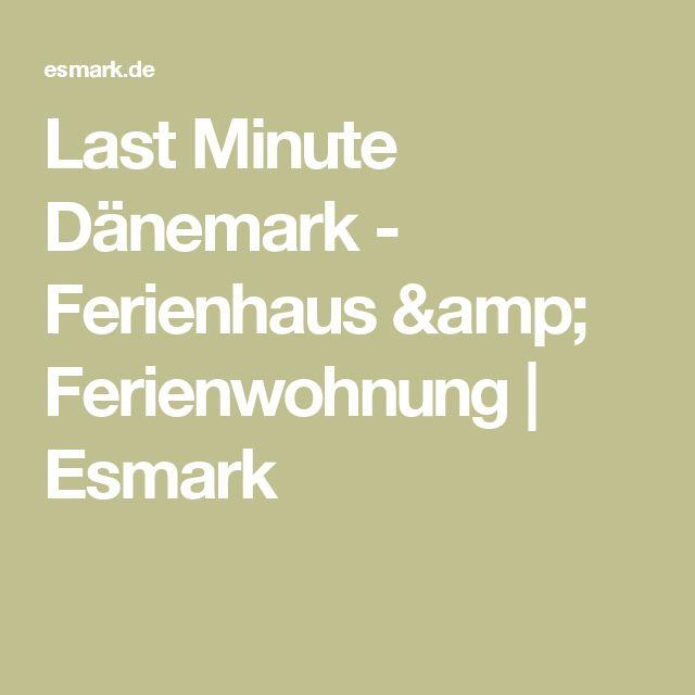 Last Minute Dänemark - Ferienhaus & Ferienwohnung | Esmark