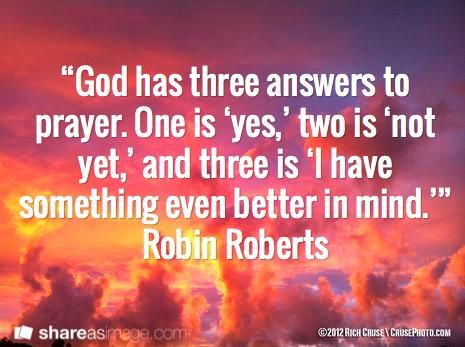 """Amen to that....""""@OWNTVFans: """"God has 3 answers to prayer…"""" @RobinRoberts pic.twitter.com/sNCAcZLqtg"""""""