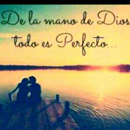 De la mano de Dios todo es perfecto