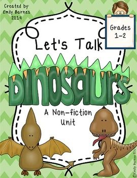 Let's Talk Dinosaurs: A Non- Fiction Unit. Packed full of fact filled poems, graphic organizers, whole group activities, and writing/craft for paleontologists