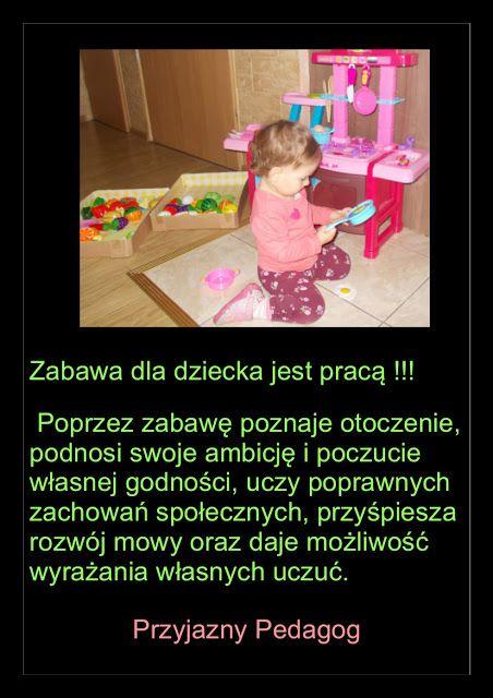 przyjazny pedagog : Zabawa jest pracą dla Twojego dziecka.