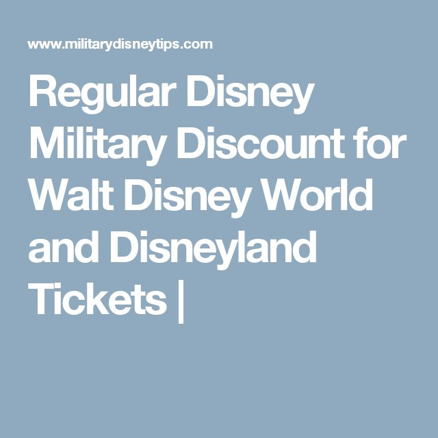 Regular Disney Military Discount for Walt Disney World and Disneyland Tickets  