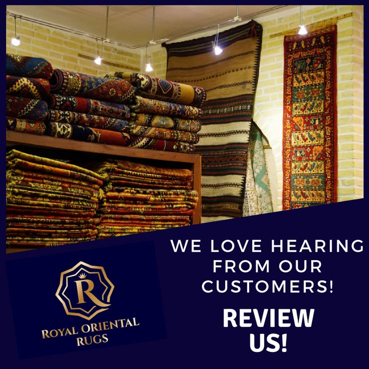 Tell The World About Your Royal Oriental Rugs Experience
