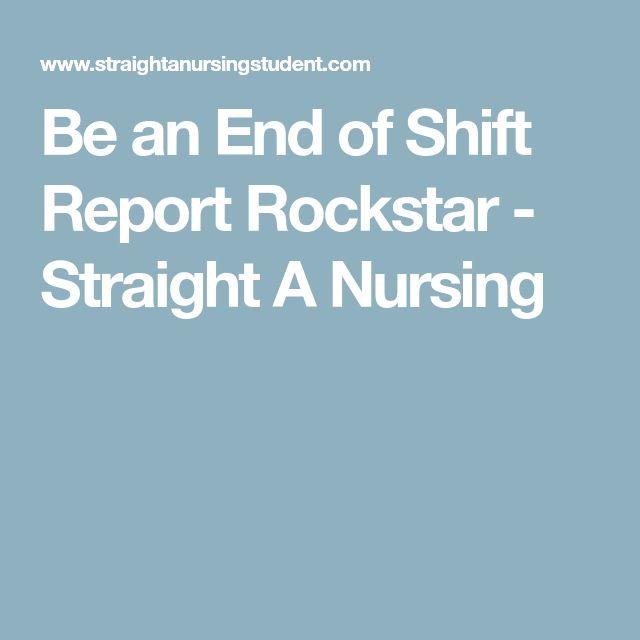 Be an End of Shift Report Rockstar - Straight A Nursing