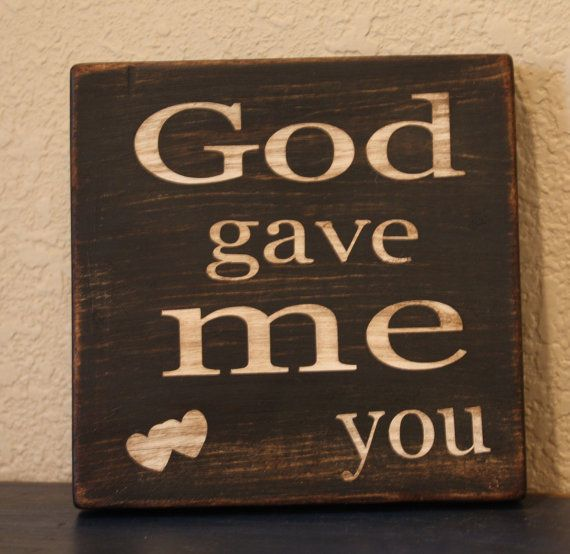 God gave me you: Signs, God, Quotes, Wedding Songs, Blake Shelton, My Husband, Master Bedrooms, First Dance Songs, Families