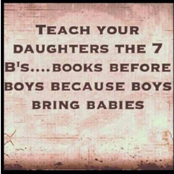 Teach your daughter's the 7 B's