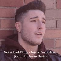 Not A Bad Thing - Justin Timberlake (Cover by Justin Bryte) by jbrytemusic on SoundCloud