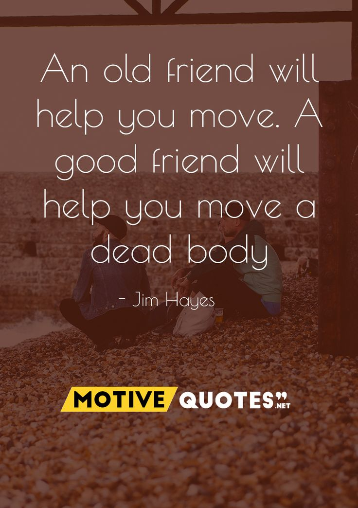 An old friend will help you move