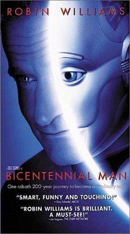 Bicentennial Man (1999). [PG] 132 mins. Starring: Robin Williams, Sam Neill, Embeth Davidtz, Wendy Crewson, Oliver Platt, Hallie Kate Eisenberg and Kristy Connelly