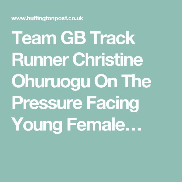 Team GB Track Runner Christine Ohuruogu On The Pressure Facing Young Female…