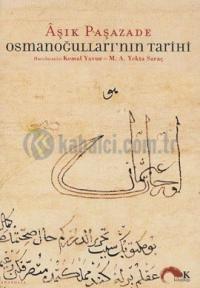 Aşık Paşazade - Osmanoğulları'nın Tarihi; Tevarih-i Al-i Osman