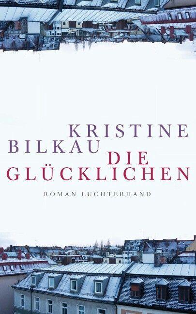 Kristine Bilkau, Die Glücklichen