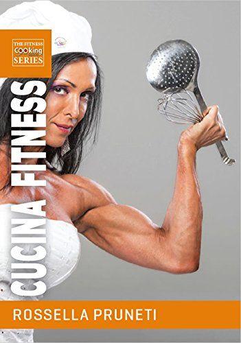 17 migliori immagini fitness food personal shopper su - La cucina di rossella ...