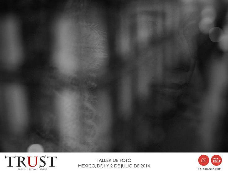 Trust taller de foto por @Rafa Ibáñez Photographer en @xpresaerte_ea Julio 1 y 2 Tlalnepantla Edo Mex