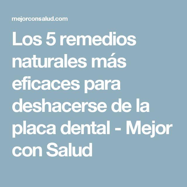 Los 5 remedios naturales más eficaces para deshacerse de la placa dental - Mejor con Salud