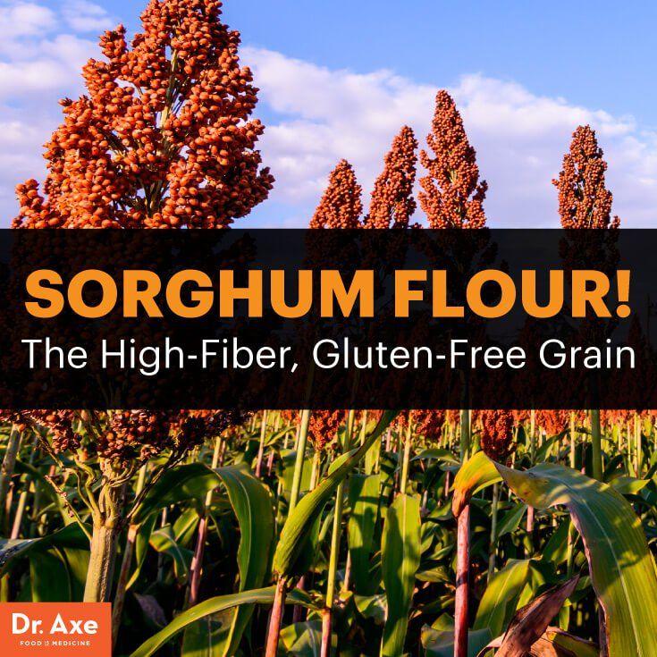 The High-Fiber, Gluten-Free Ancient Grain: Sorghum Flour - Dr. Axe