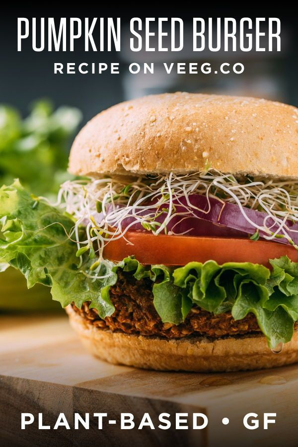 Plant Based Pumpkin Seed Veggie Burgers Recipe Veeg Recipe In 2020 Veggie Burgers Recipe Recipes Burger Recipes