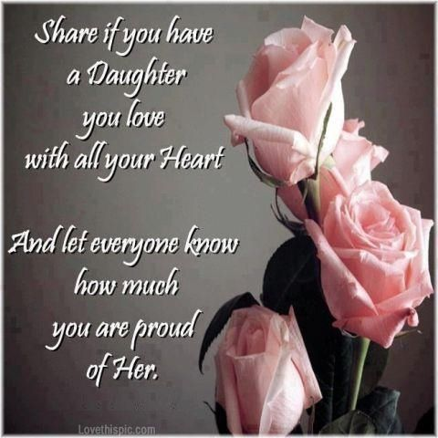 proud of my daughter quotes quote roses daughter family ... I Am Proud Of My Daughter Quotes