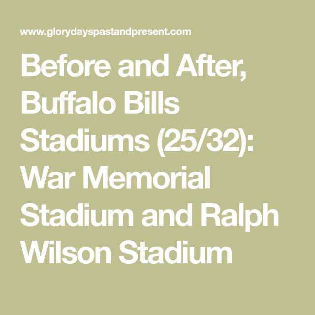 Before and After, Buffalo Bills Stadiums (25/32): War Memorial Stadium and Ralph Wilson Stadium