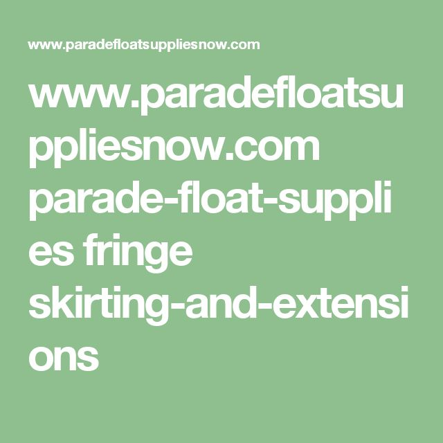 www.paradefloatsuppliesnow.com parade-float-supplies fringe skirting-and-extensions