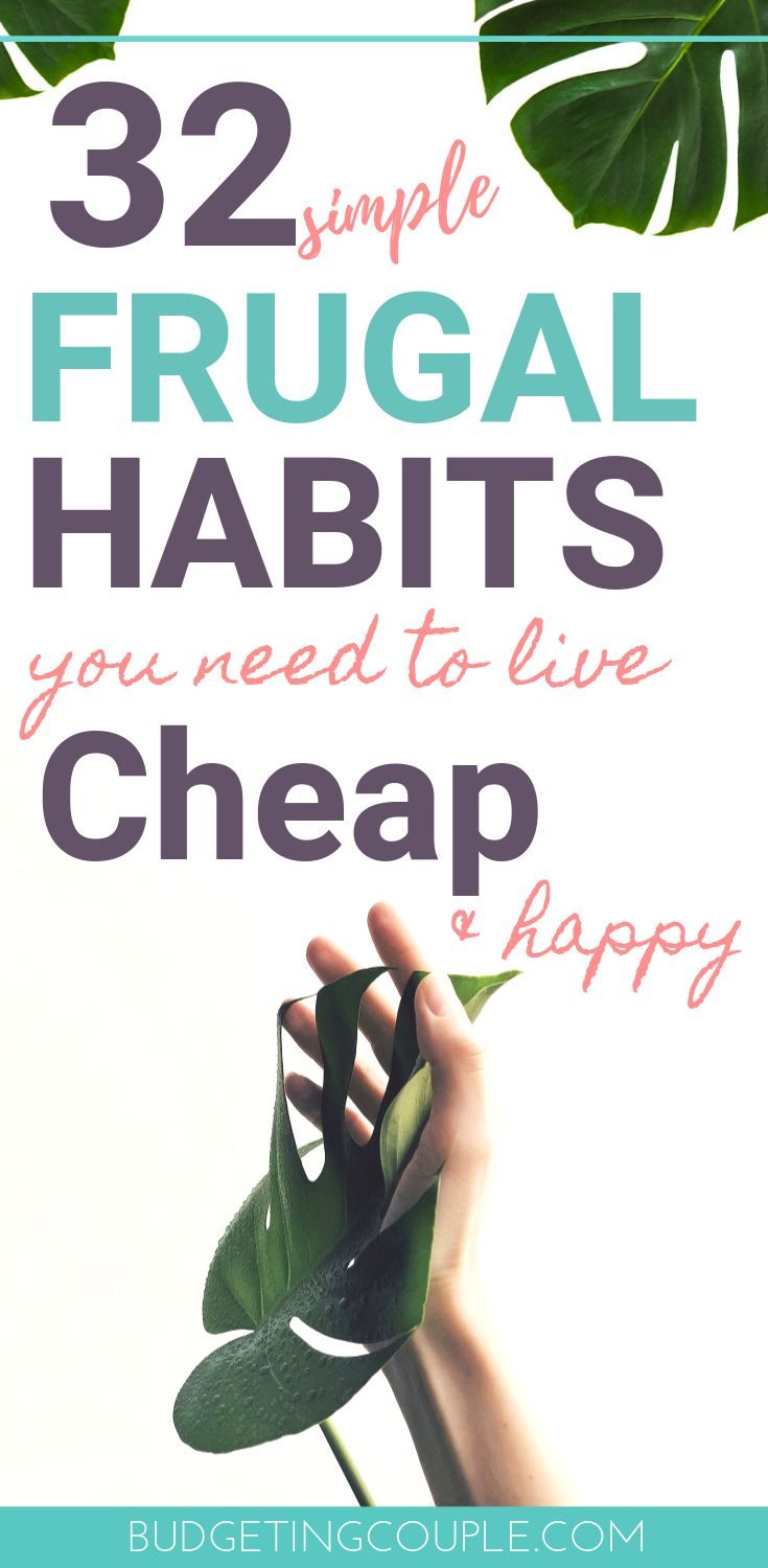 32 Simple Frugal Tips You Need To Live Cheap *& happy*