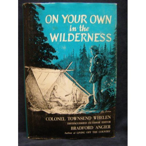 "From the dust jacket: ""To tame the wilderness with your own two hands and a minimum of equipment...On Your Own in the Wilderness beckons like a crackling campfire on a frosty night. Bradford Angier and Colonel Townsend Whelen, two experienced campers, arm you here with so much vital, solid outdoor wisdom that you'll want to take On Your Own in the Wilderness along every time you hit the trail. Whether you're a weatherbeaten outdoorsman, or are just thinking about your first camping jaunt…"