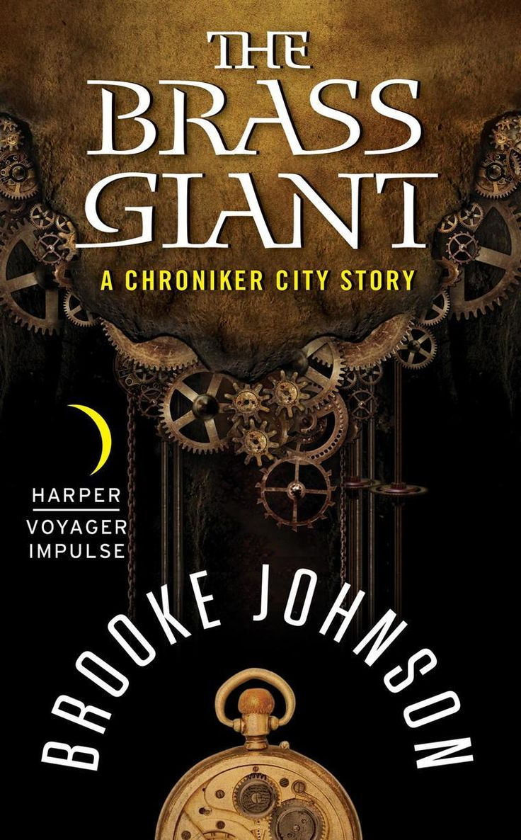 'the Brass Giant' By Brooke Johnson: Petra Is A Clockwork Engineer Who's  Just