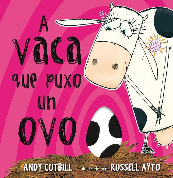 A vaca que puxo un ovo (http://www.patasdepeixe.com/gl/libro/a-vaca-que-puxo-un-ovo/)