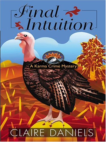 Cally's Thanksgiving holiday ends badly when her ailing Aunt Daphne is poisoned during the turkey dinner. Now, Cally--along with her quirky family--is going to have to use every extra sense she has if she's going to catch a killer. http://www.amazon.com/Final-Intuition-Claire-Daniels/dp/1597223069/ref=sr_1_1?s=books&ie=UTF8&qid=1447258429&sr=1-1&keywords=Final+Intuition+by+Claire+Daniels