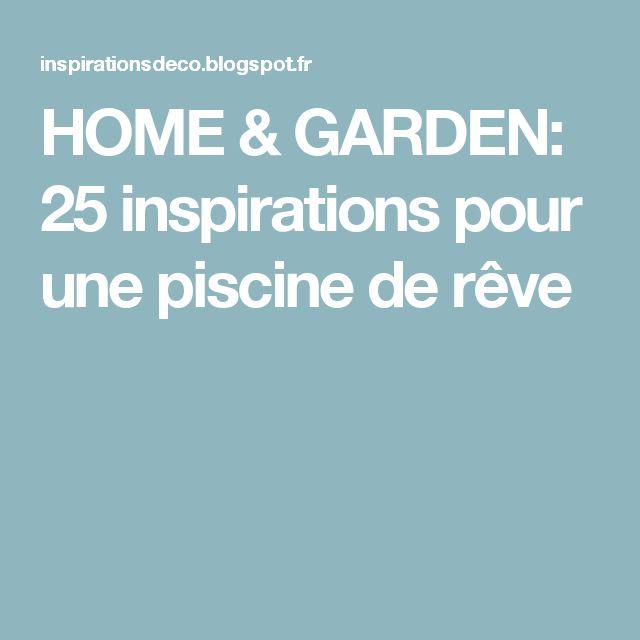 HOME & GARDEN: 25 inspirations pour une piscine de rêve