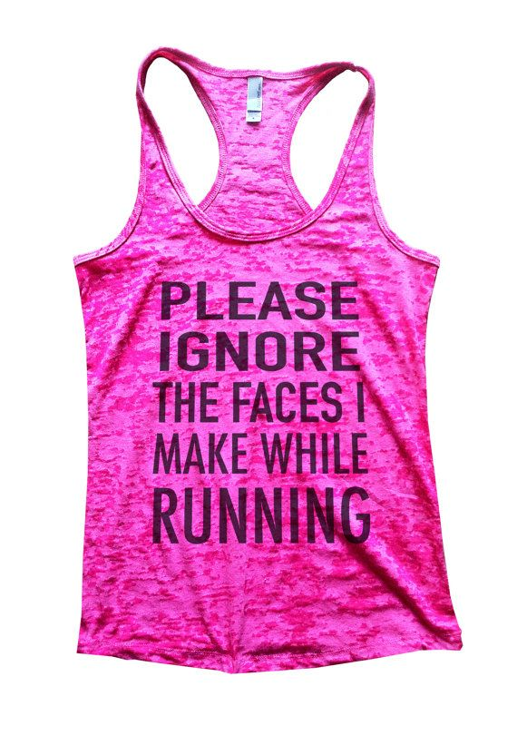 Please Ignore The Faces I make While Running - Funny Womens Gym Tanktop Burnout Workout Burn Out Gym Run Working Out Fitness Running 560