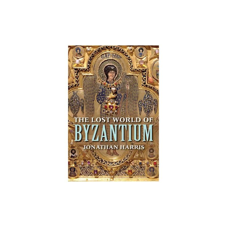 Lost World of Byzantium (Paperback) (Jonathan Harris)