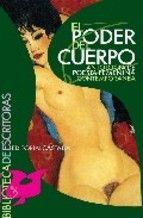 el poder del cuerpo: antologia de poesia femenina contemporanea-9788497402941