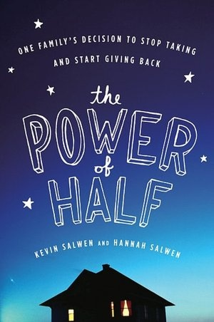 The Power of Half: One Family's Decision to Stop Taking and Start Giving Back: Worth Reading, Family S Decision, Books Worth, Hannah Salwen, Power, Half, Kevin Salwen, Families