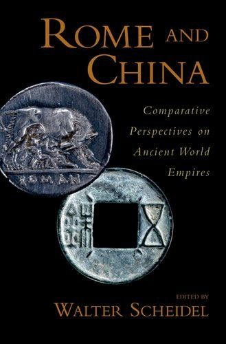 Library Genesis: Walter Scheidel - Rome and China: Comparative Perspectives on Ancient World Empires (Oxford Studies in Early Empires)