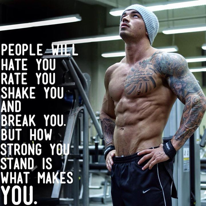 """People will hate you, rate you, shake you and break you, but how strong you stand is what makes you"" Devin Physique #quotes #motivation #fitness"