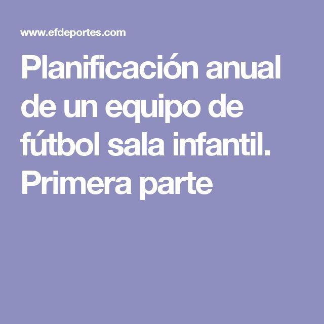 Planificación anual de un equipo de fútbol sala infantil. Primera parte