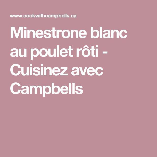 Minestrone blanc au poulet rôti - Cuisinez avec Campbells