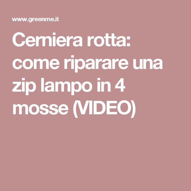 Cerniera rotta: come riparare una zip lampo in 4 mosse (VIDEO)